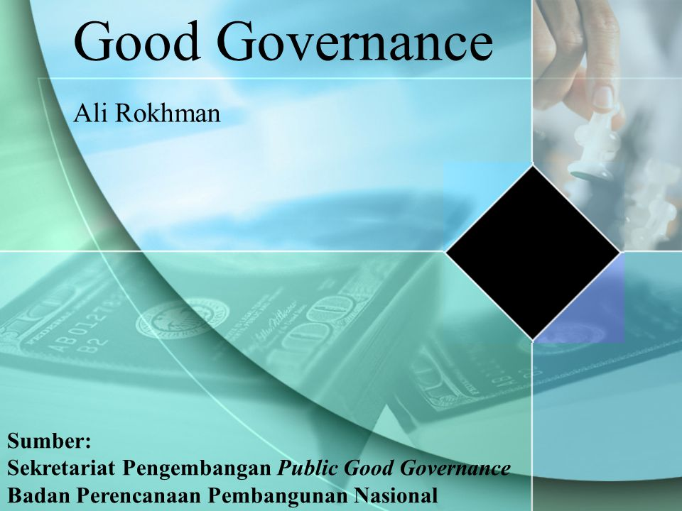 Good Governance Ali Rokhman Sumber: