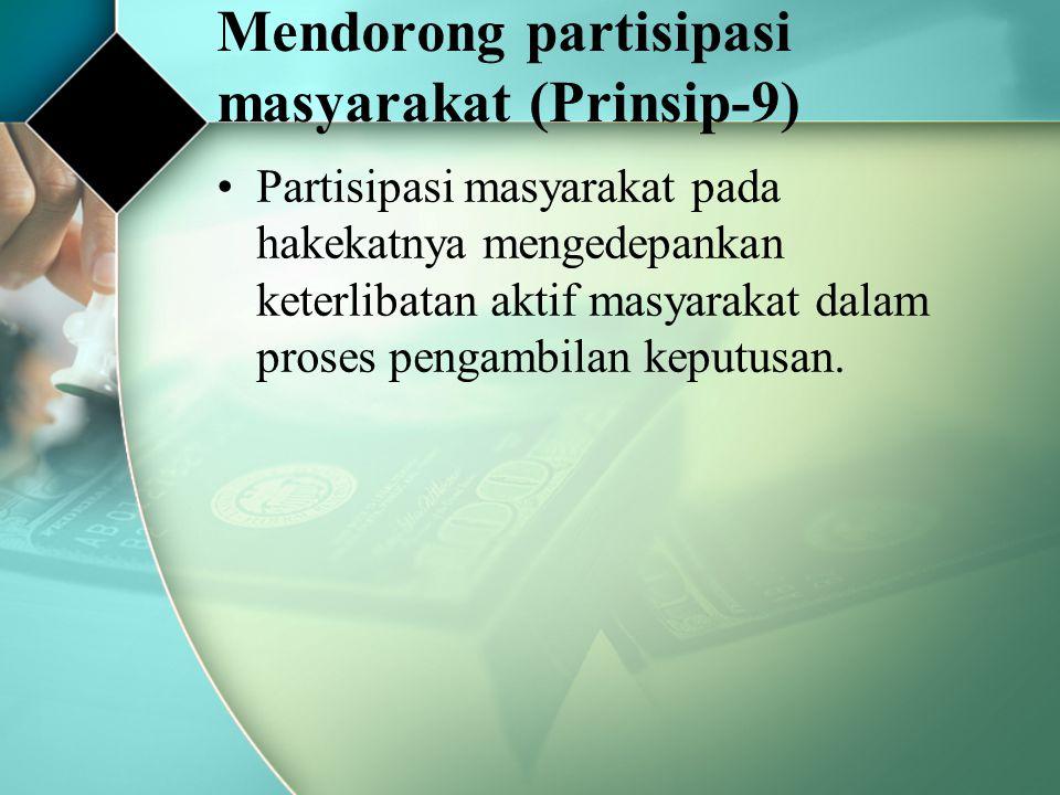 Mendorong partisipasi masyarakat (Prinsip-9)