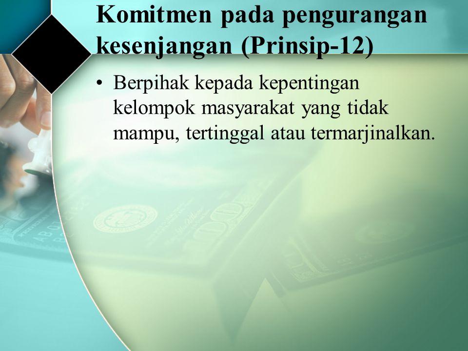 Komitmen pada pengurangan kesenjangan (Prinsip-12)