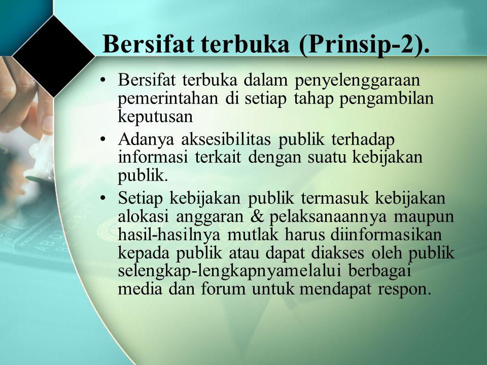 Bersifat terbuka (Prinsip-2).
