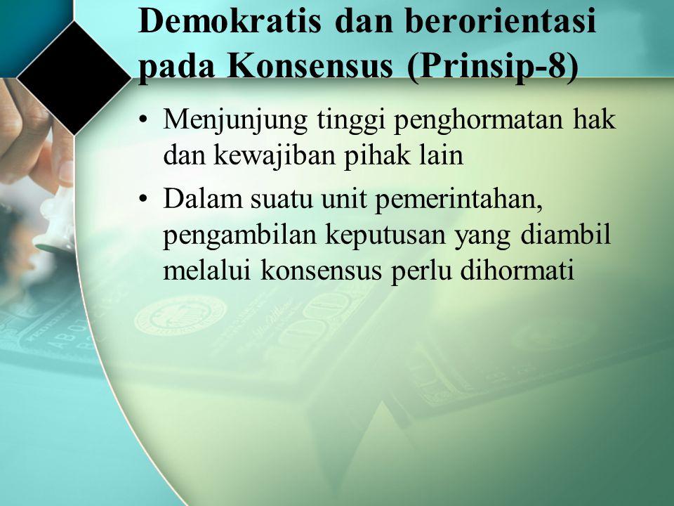 Demokratis dan berorientasi pada Konsensus (Prinsip-8)