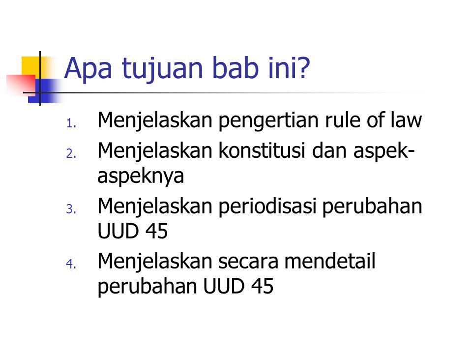 Apa tujuan bab ini Menjelaskan pengertian rule of law
