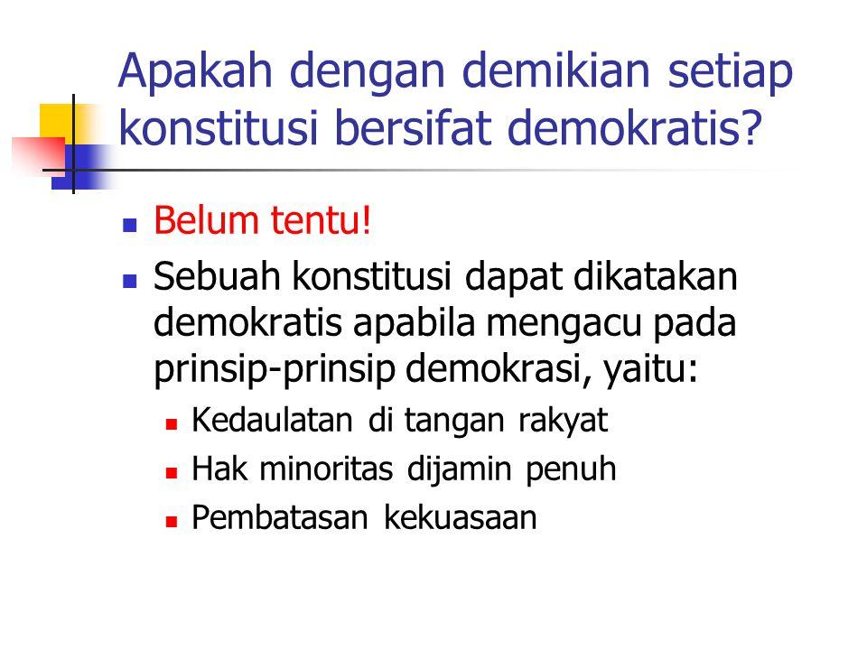 Apakah dengan demikian setiap konstitusi bersifat demokratis