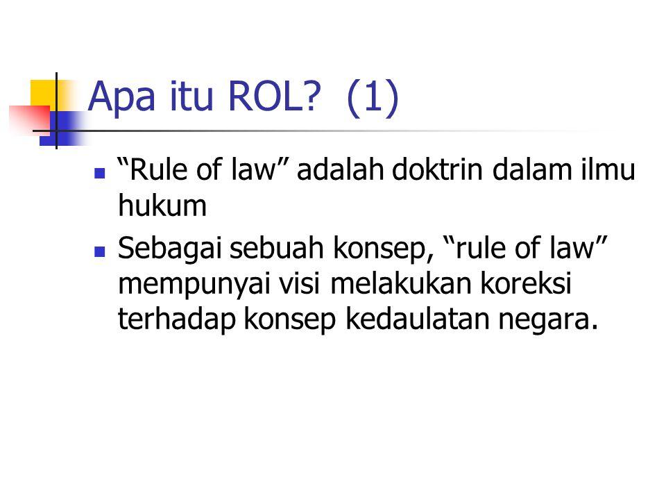 Apa itu ROL (1) Rule of law adalah doktrin dalam ilmu hukum
