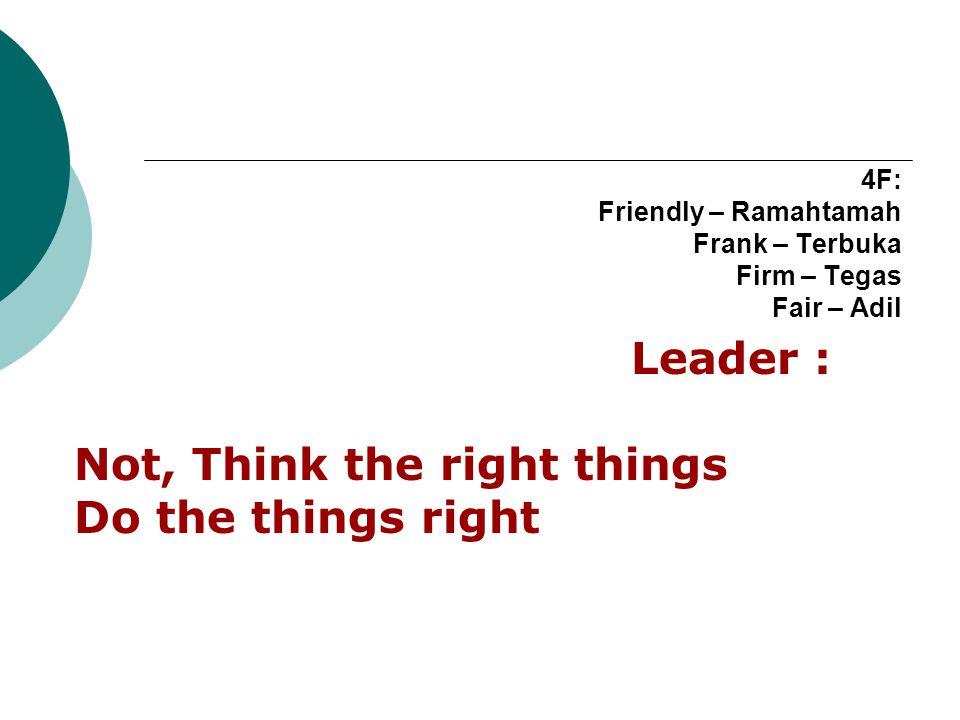 4F: Friendly – Ramahtamah Frank – Terbuka Firm – Tegas Fair – Adil