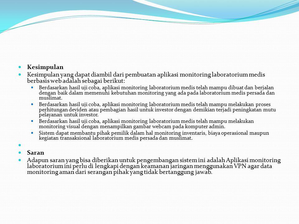 Kesimpulan Kesimpulan yang dapat diambil dari pembuatan aplikasi monitoring laboratorium medis berbasis web adalah sebagai berikut: