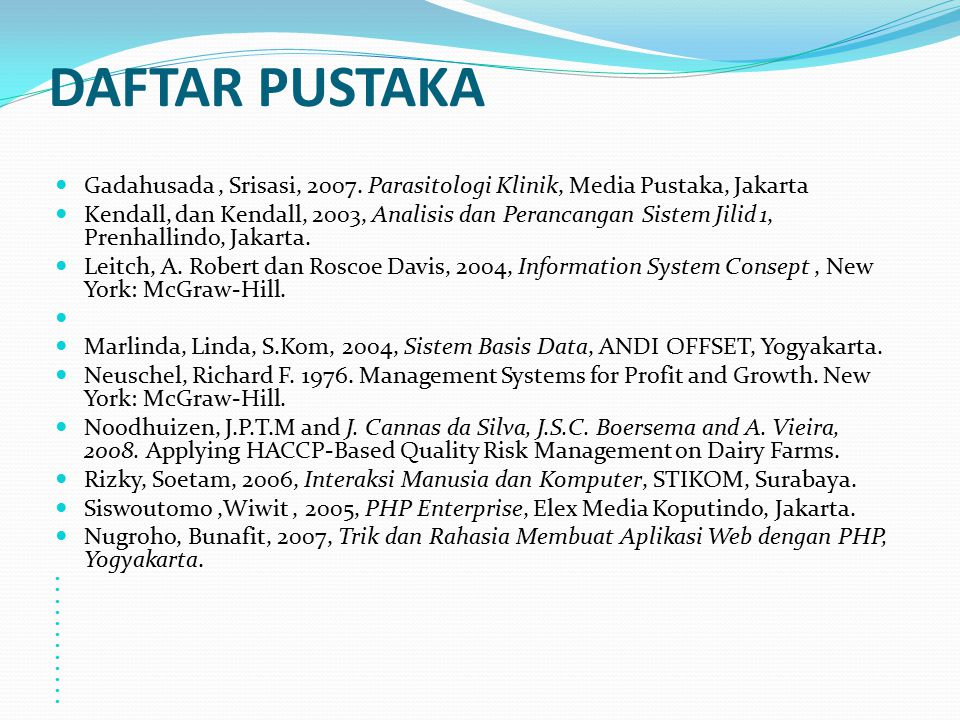 DAFTAR PUSTAKA Gadahusada , Srisasi, 2007. Parasitologi Klinik, Media Pustaka, Jakarta.