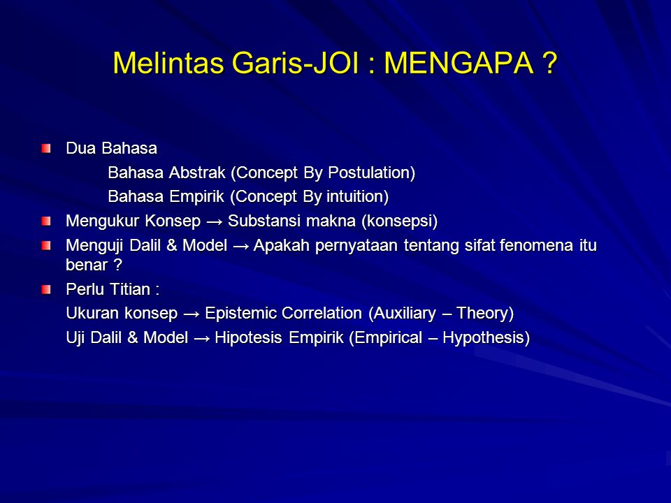 Melintas Garis-JOI : MENGAPA