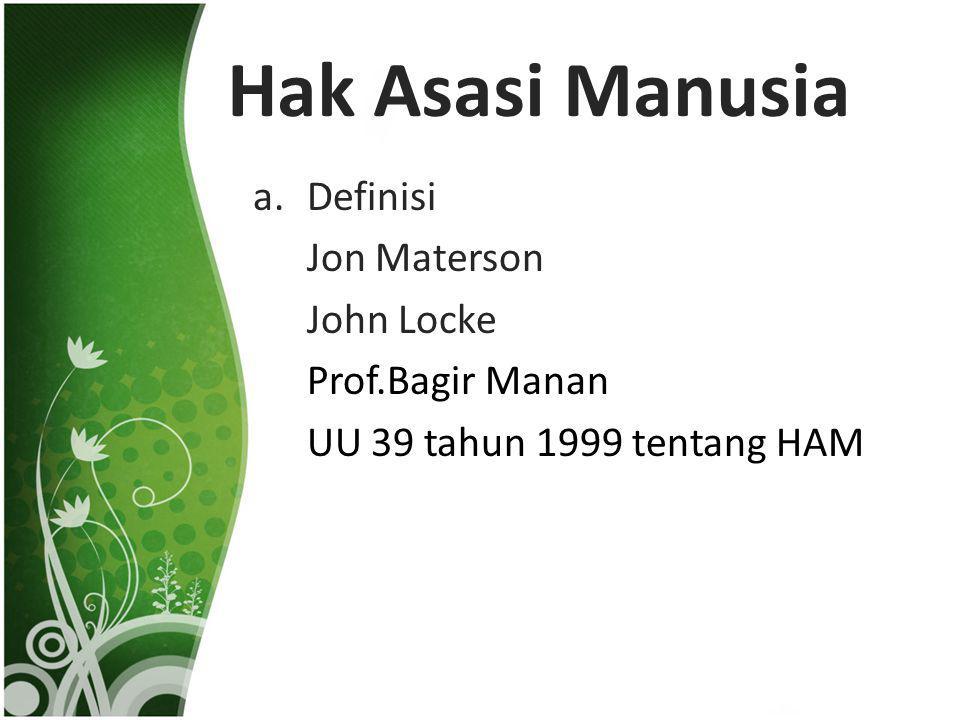 Hak Asasi Manusia Definisi Jon Materson John Locke Prof.Bagir Manan