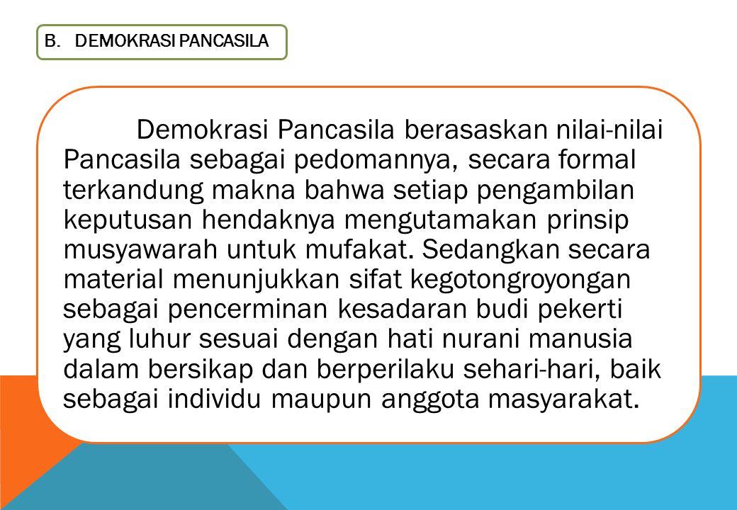 B. DEMOKRASI PANCASILA