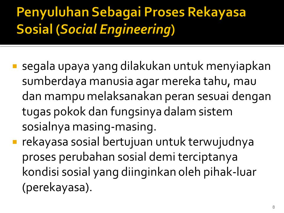 Penyuluhan Sebagai Proses Rekayasa Sosial (Social Engineering)