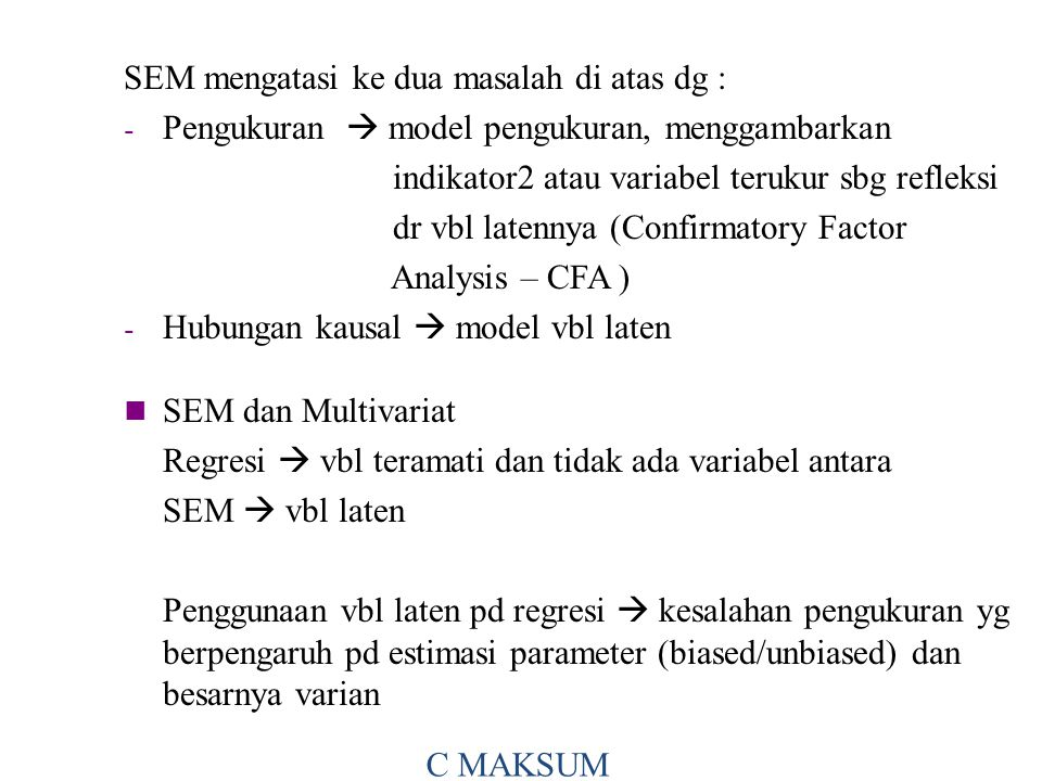 SEM mengatasi ke dua masalah di atas dg :