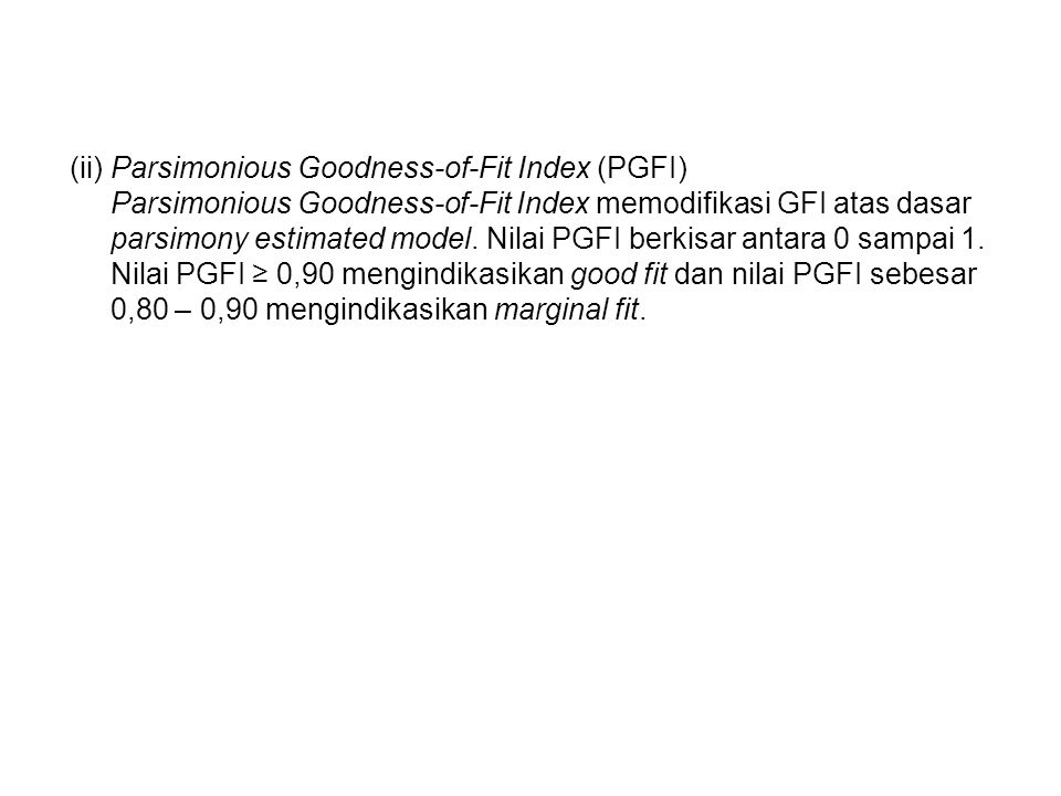 (ii) Parsimonious Goodness-of-Fit Index (PGFI)
