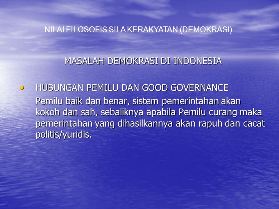 MASALAH DEMOKRASI DI INDONESIA HUBUNGAN PEMILU DAN GOOD GOVERNANCE