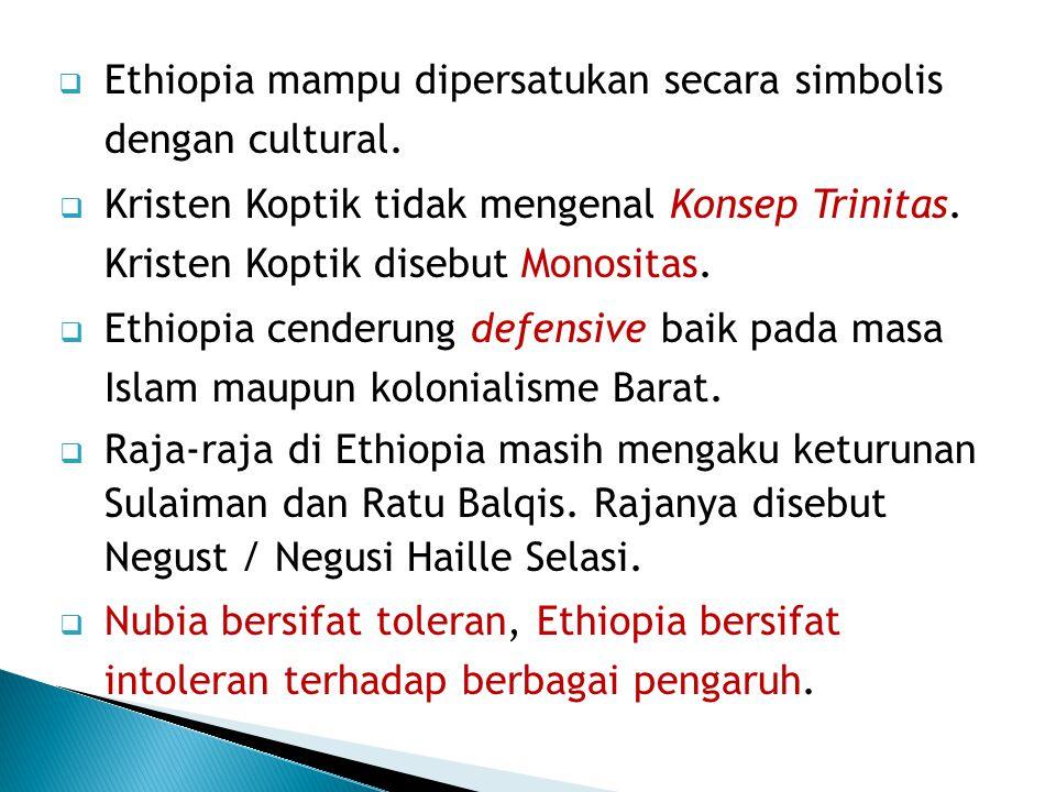 Ethiopia mampu dipersatukan secara simbolis dengan cultural.