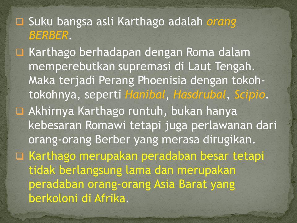 Suku bangsa asli Karthago adalah orang BERBER.