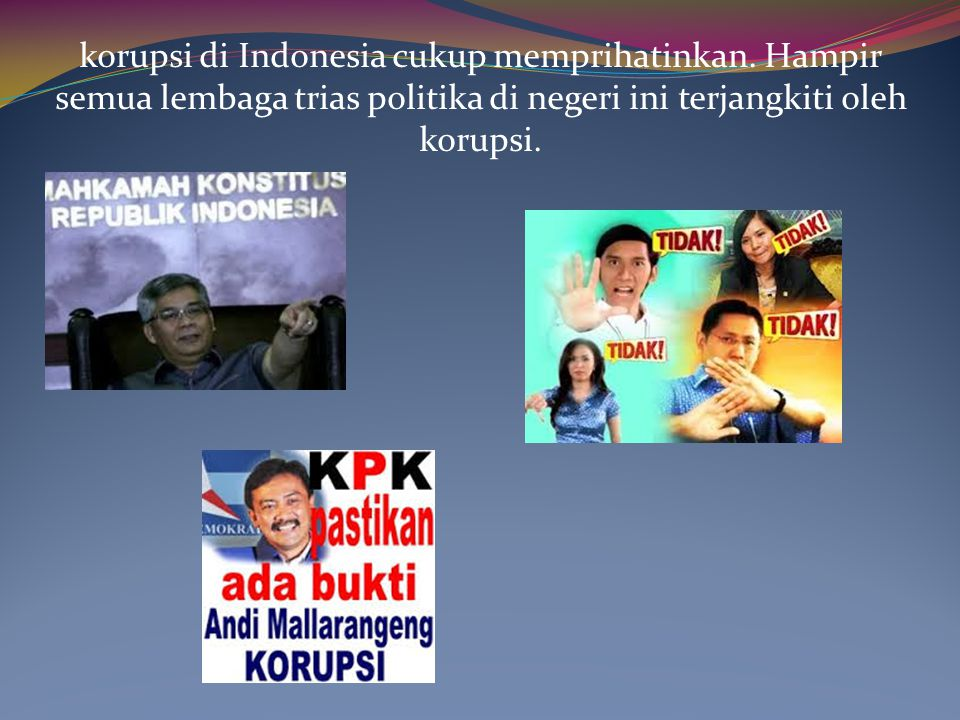korupsi di Indonesia cukup memprihatinkan