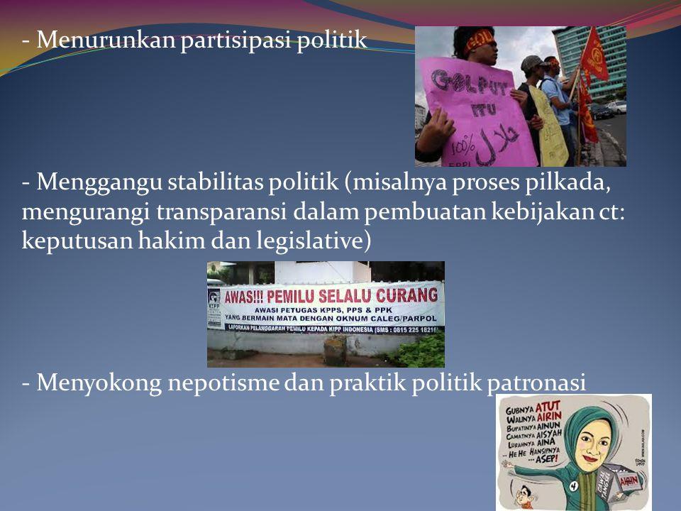 - Menurunkan partisipasi politik