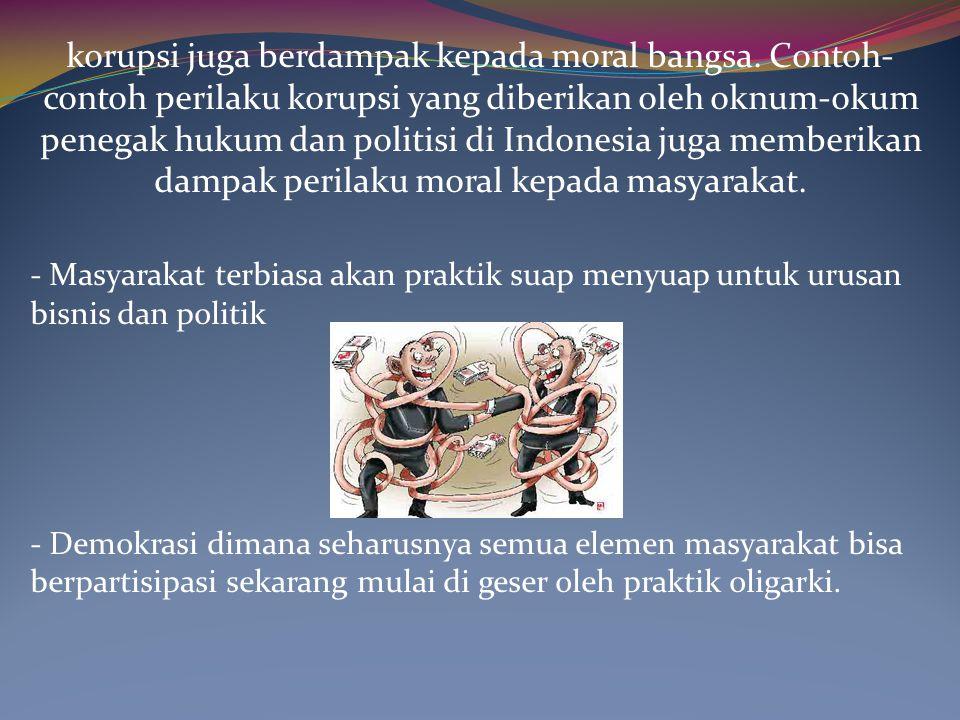 korupsi juga berdampak kepada moral bangsa