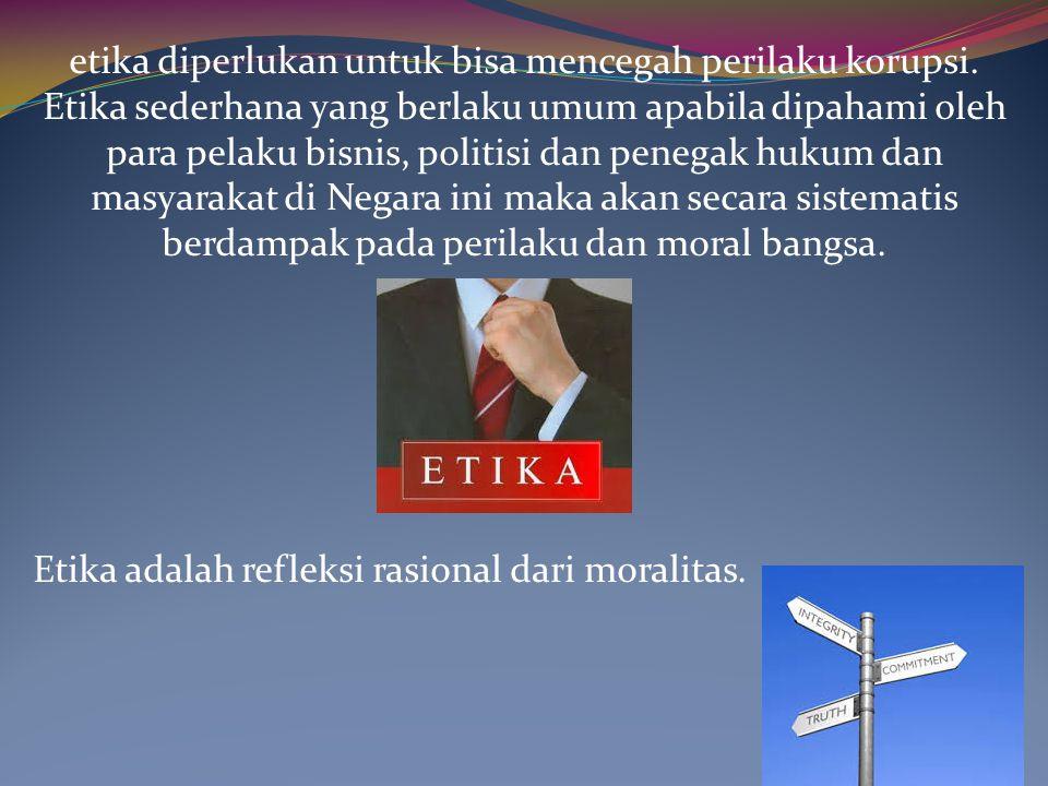 etika diperlukan untuk bisa mencegah perilaku korupsi