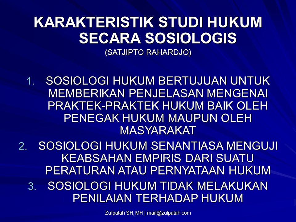 KARAKTERISTIK STUDI HUKUM SECARA SOSIOLOGIS