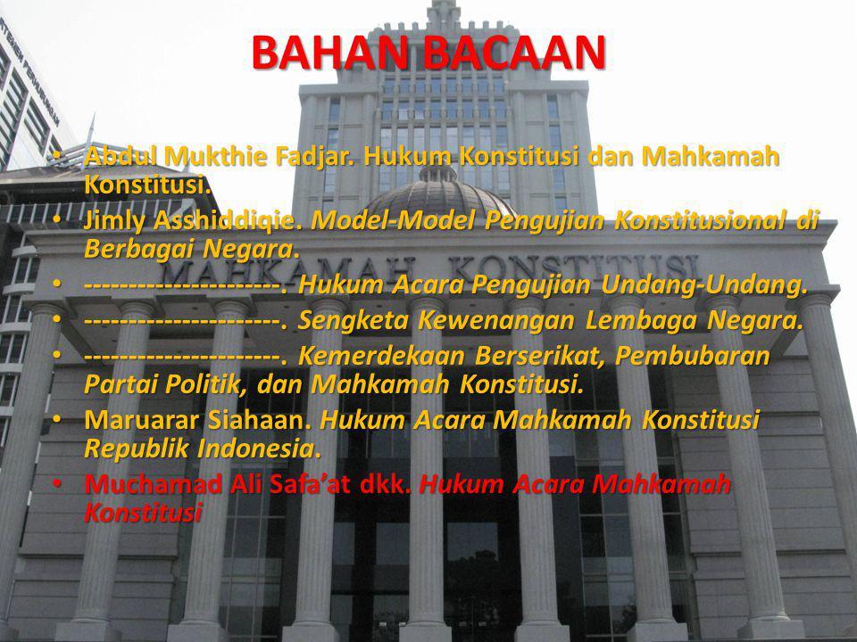 BAHAN BACAAN Abdul Mukthie Fadjar. Hukum Konstitusi dan Mahkamah Konstitusi.