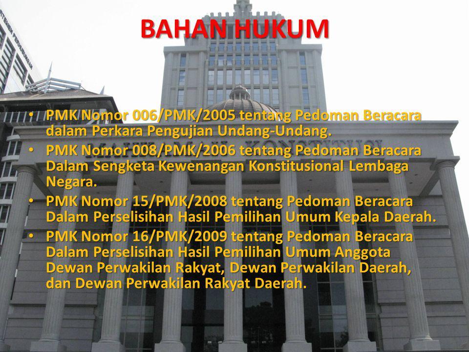 BAHAN HUKUM PMK Nomor 006/PMK/2005 tentang Pedoman Beracara dalam Perkara Pengujian Undang-Undang.