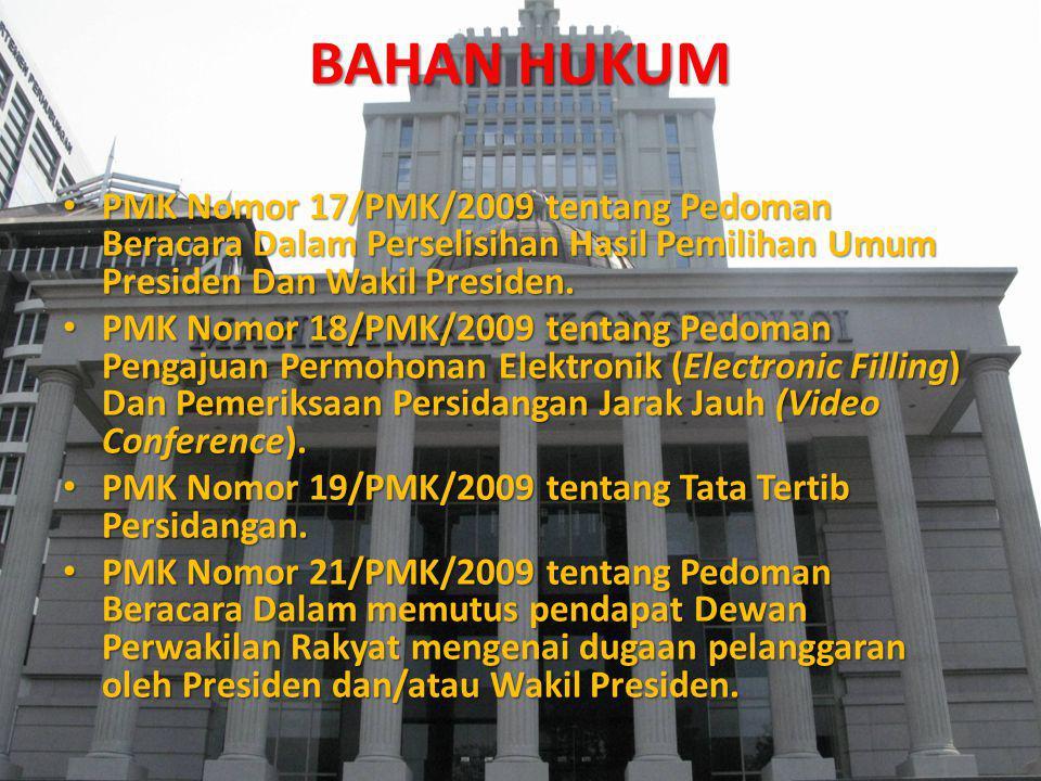 BAHAN HUKUM PMK Nomor 17/PMK/2009 tentang Pedoman Beracara Dalam Perselisihan Hasil Pemilihan Umum Presiden Dan Wakil Presiden.