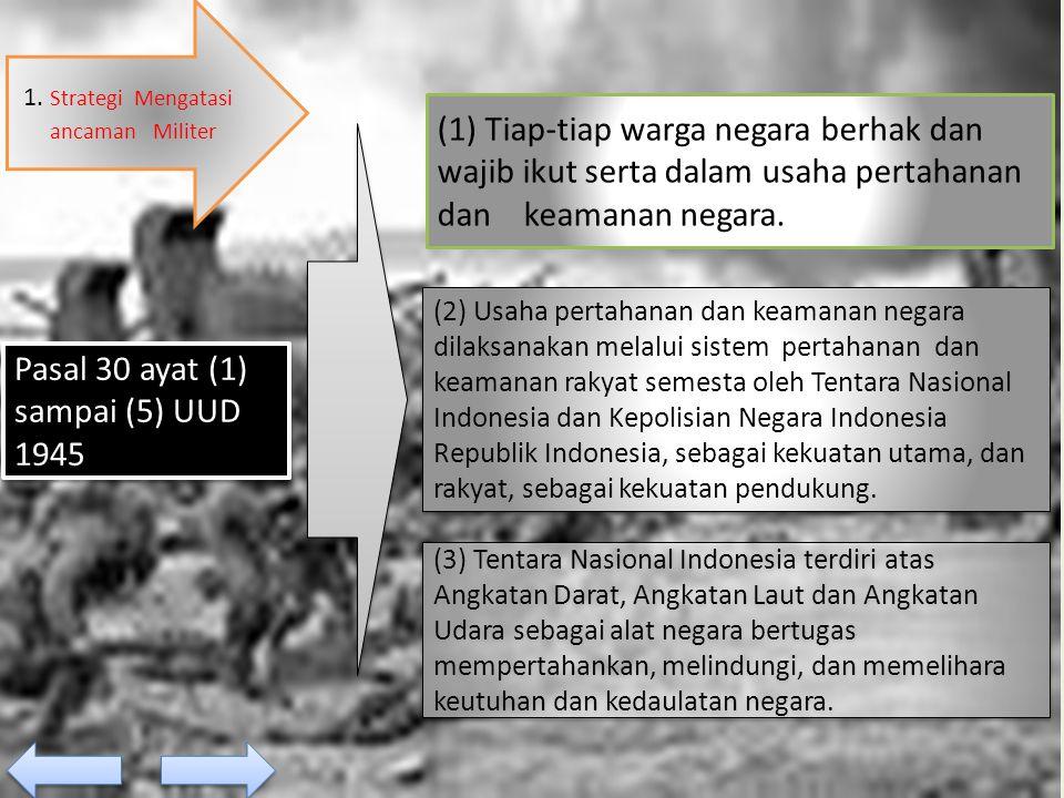 Pasal 30 ayat (1) sampai (5) UUD 1945