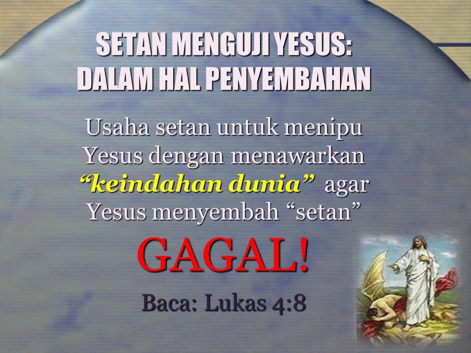 SETAN MENGUJI YESUS: DALAM HAL PENYEMBAHAN