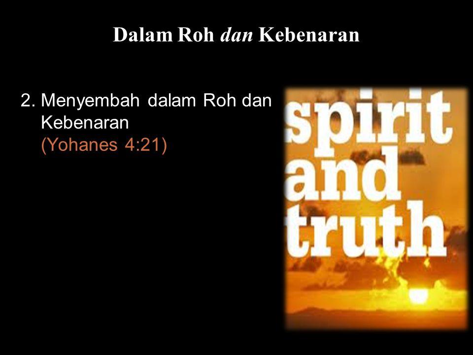 Dalam Roh dan Kebenaran