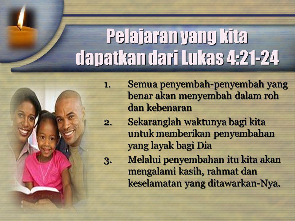 Pelajaran yang kita dapatkan dari Lukas 4:21-24