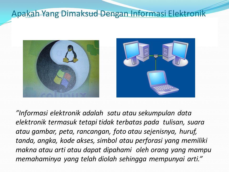 Apakah Yang Dimaksud Dengan Informasi Elektronik