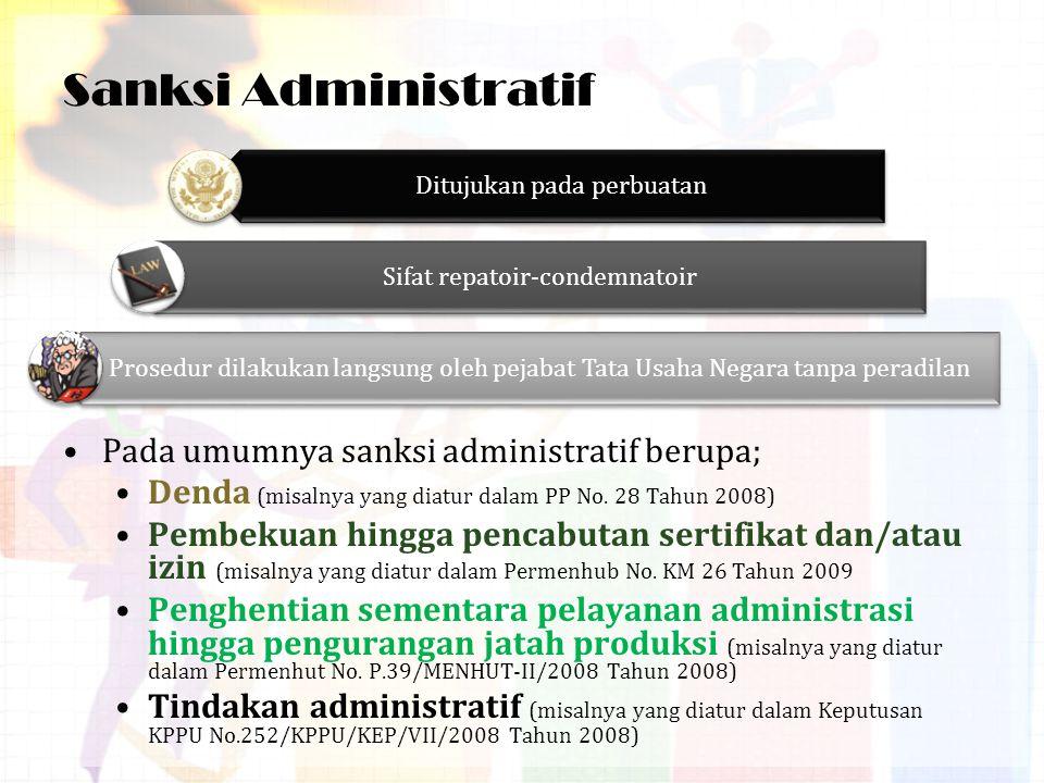 Sanksi Administratif Pada umumnya sanksi administratif berupa;