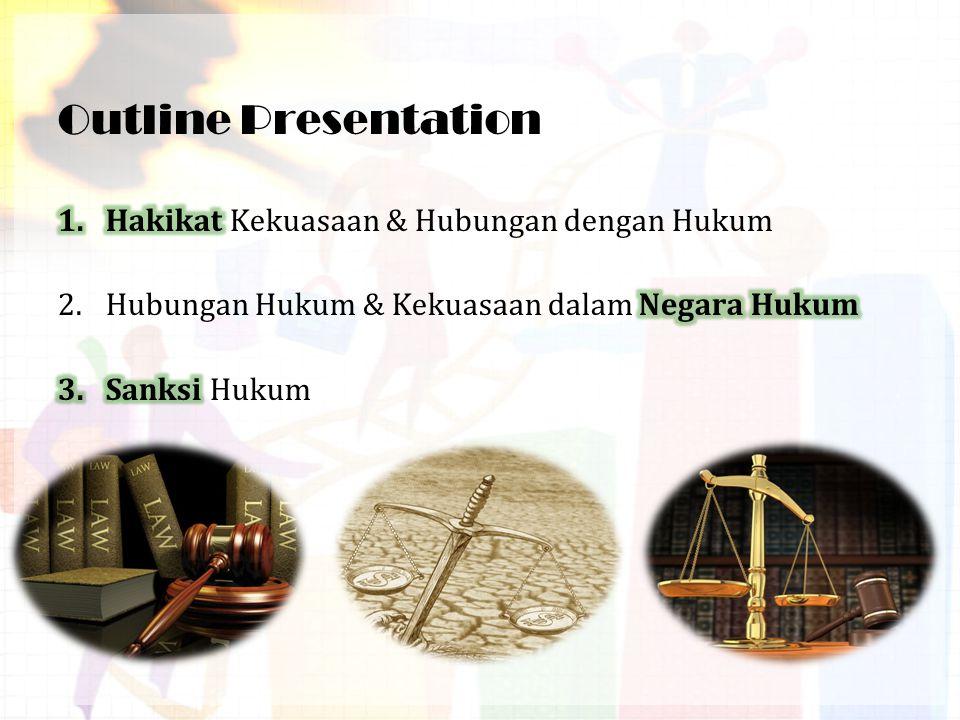 Outline Presentation Hakikat Kekuasaan & Hubungan dengan Hukum