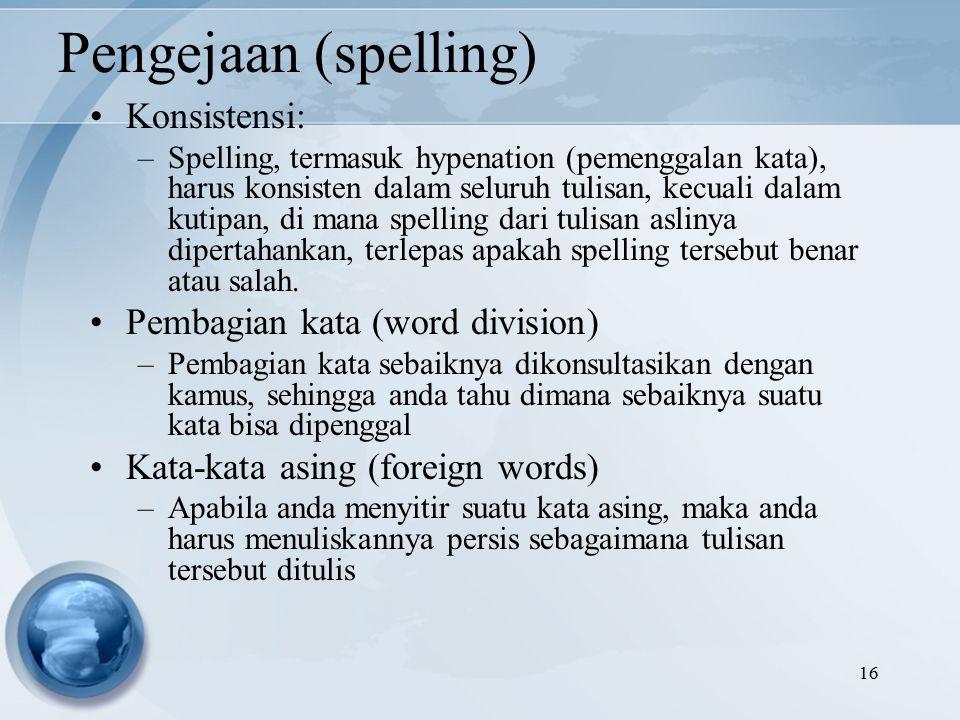 Pengejaan (spelling) Konsistensi: Pembagian kata (word division)