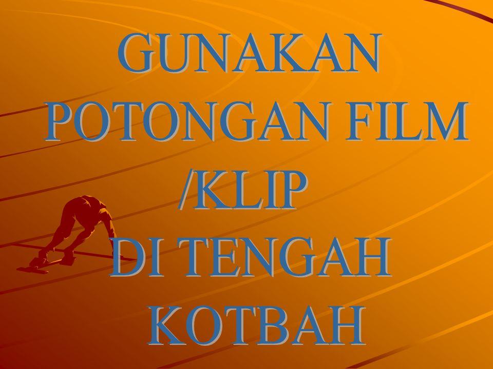 GUNAKAN POTONGAN FILM /KLIP DI TENGAH KOTBAH