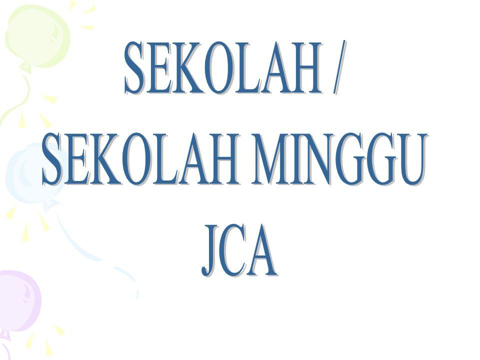 SEKOLAH / SEKOLAH MINGGU JCA
