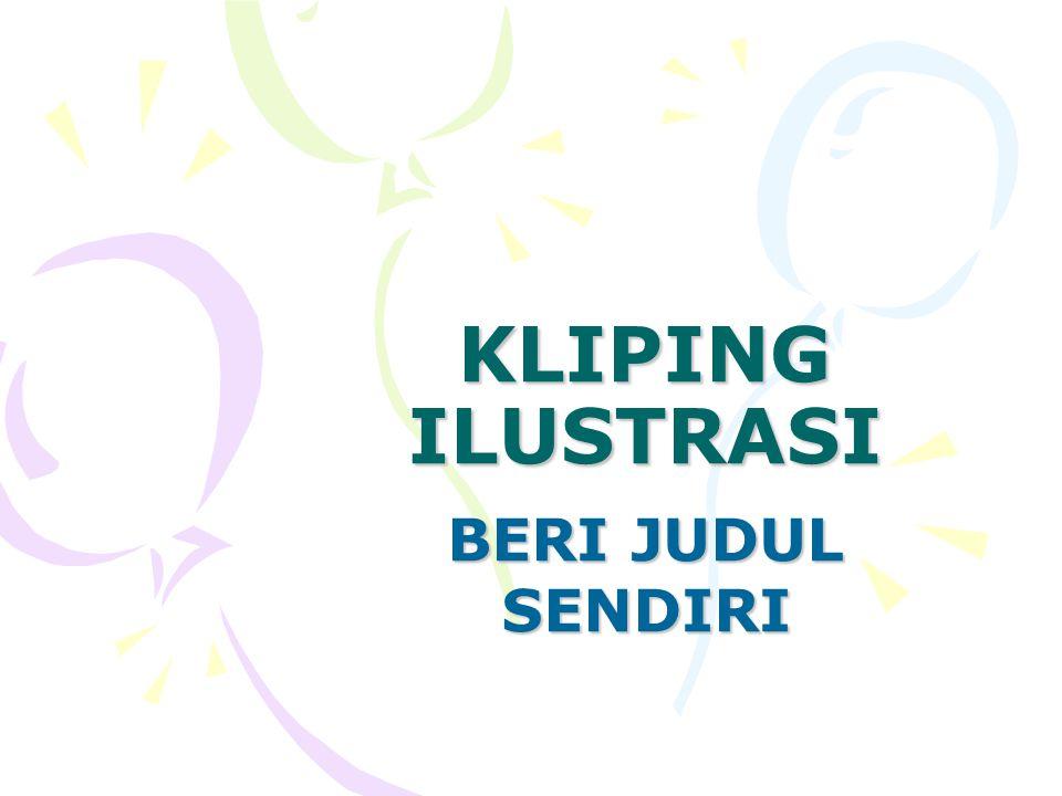 KLIPING ILUSTRASI BERI JUDUL SENDIRI