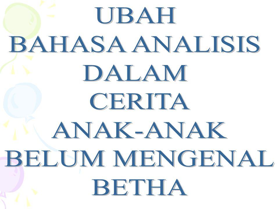 UBAH BAHASA ANALISIS DALAM CERITA ANAK-ANAK BELUM MENGENAL BETHA