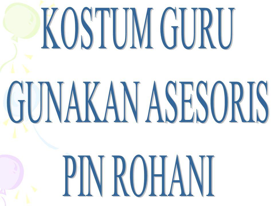 KOSTUM GURU GUNAKAN ASESORIS PIN ROHANI