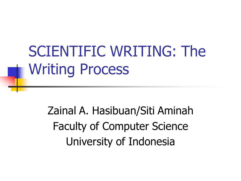 SCIENTIFIC WRITING: The Writing Process
