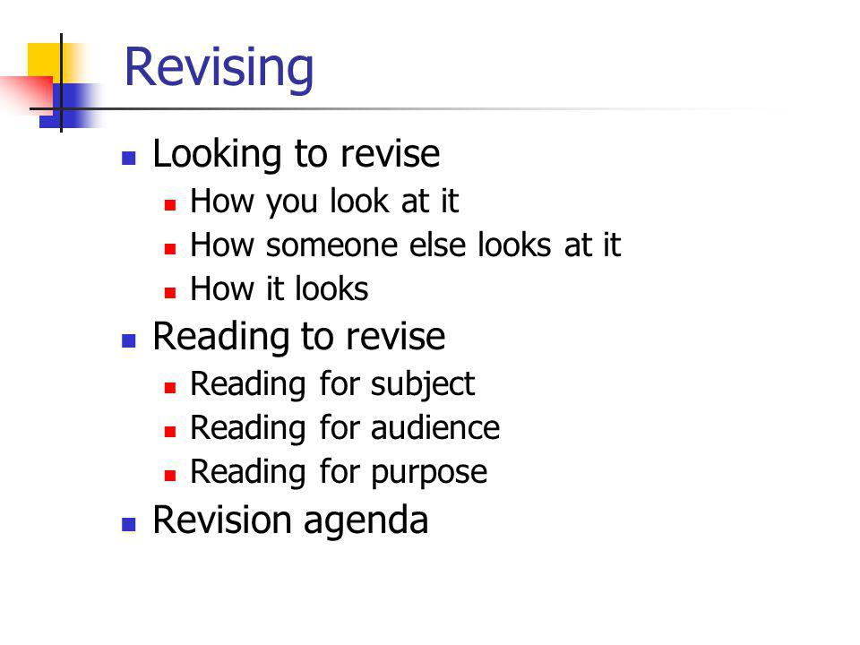 Revising Looking to revise Reading to revise Revision agenda