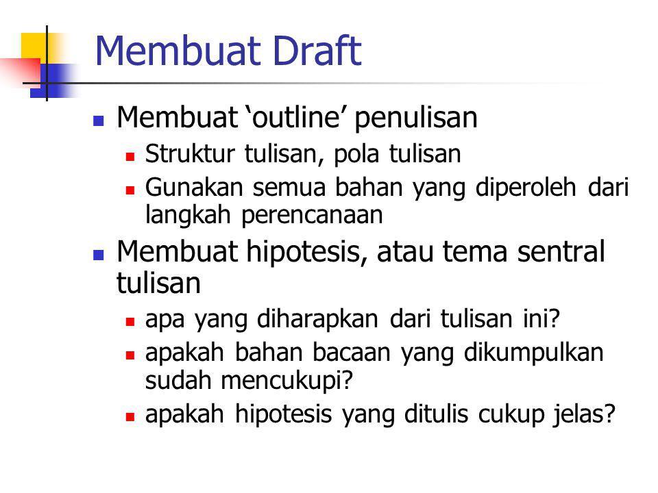 Membuat Draft Membuat 'outline' penulisan