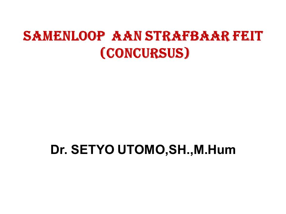 SAMENLOOP AAN STRAFBAAR FEIT (CONCURSUS)
