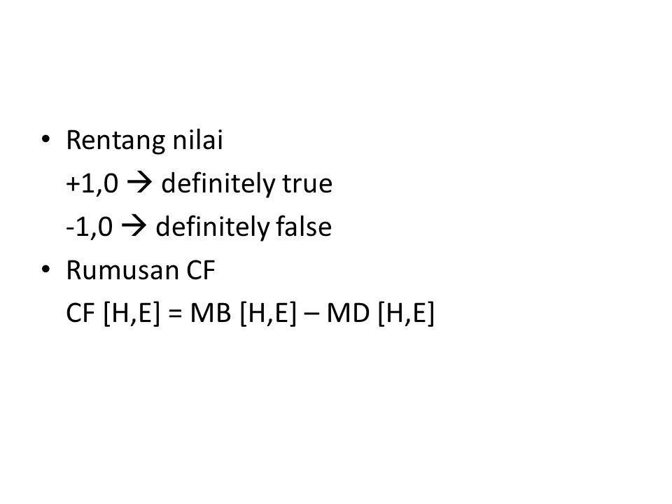 Rentang nilai +1,0  definitely true. -1,0  definitely false.