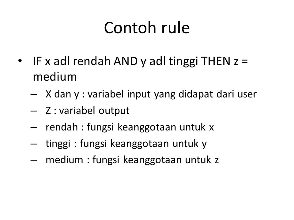 Contoh rule IF x adl rendah AND y adl tinggi THEN z = medium