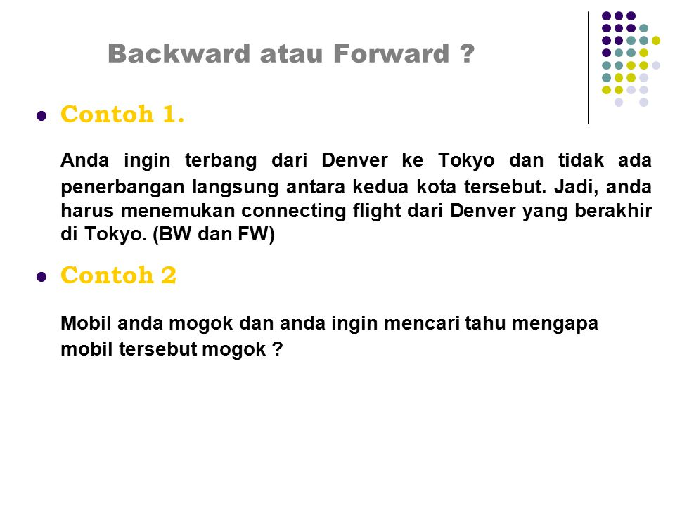 Backward atau Forward Contoh 1.