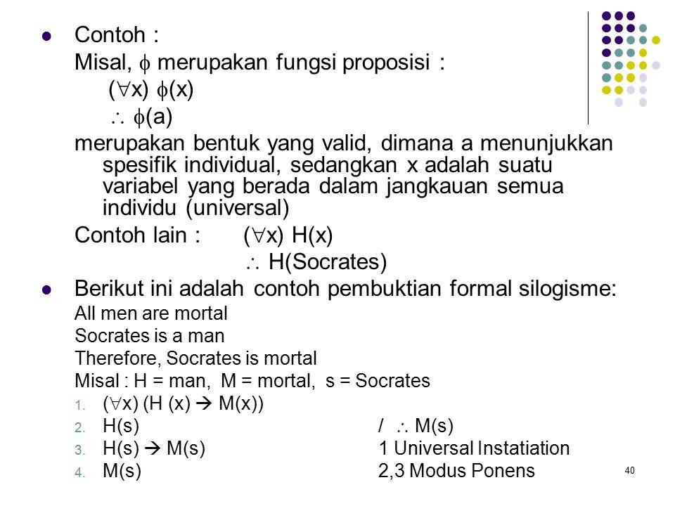 Misal,  merupakan fungsi proposisi : (x) (x)  (a)