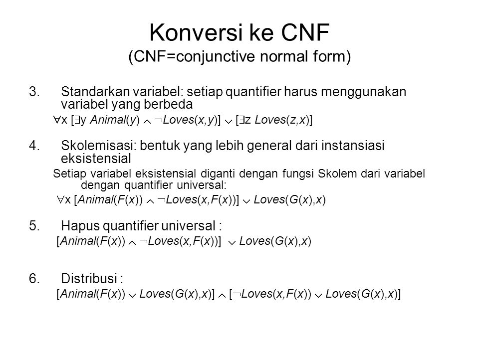 Konversi ke CNF (CNF=conjunctive normal form)